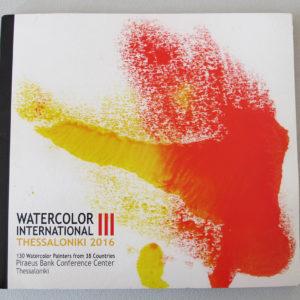 Catalog. Watercolor International III. Piraeus Bank, Conference Center. Thessaloniki, Greece. October, 2016.