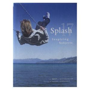 Splash 17, Inspiring Subjects. The Best in Watercolor. Edited by Rachael Rubin Wolf.